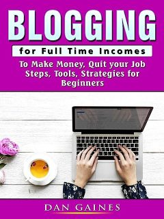 Blogging for Full Time Incomes, Dan Gaines
