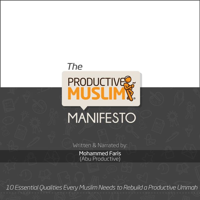The Productive Muslim Manifesto, Mohammed Faris