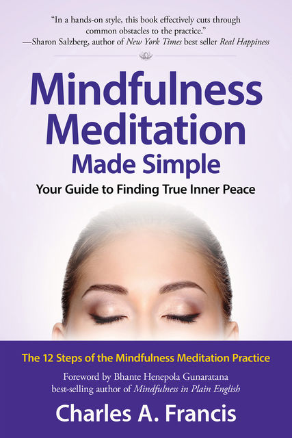 Mindfulness Meditation Made Simple, Charles A.Francis