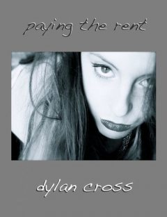 Paying the Rent, Dylan Cross
