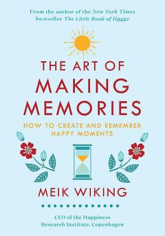 The Art of Making Memories, Meik Wiking