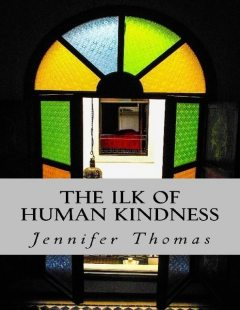 The Ilk of Human Kindness, Jennifer Thomas