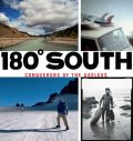 180° South, Doug Tompkins, Yvon Chouinard, Chris Malloy