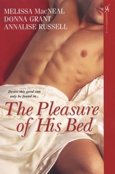 The Pleasure of His Bed, Melissa MacNeal, Donna Grant, Annalise Russell