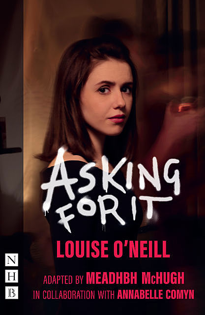 Asking for It (NHB Modern Plays), Louise O'Neill