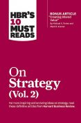 "HBR's 10 Must Reads on Strategy, Vol. 2 (with bonus article ""Creating Shared Value"" By Michael E. Porter and Mark R. Kramer), Clayton Christensen, Harvard Business Review, Rita Gunther McGrath, A.G.Lafley, Michael Porter"