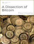 A Dissection of Bitcoin, Paul Huang