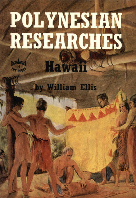 Polynesian Researches: Hawaii, William Ellis