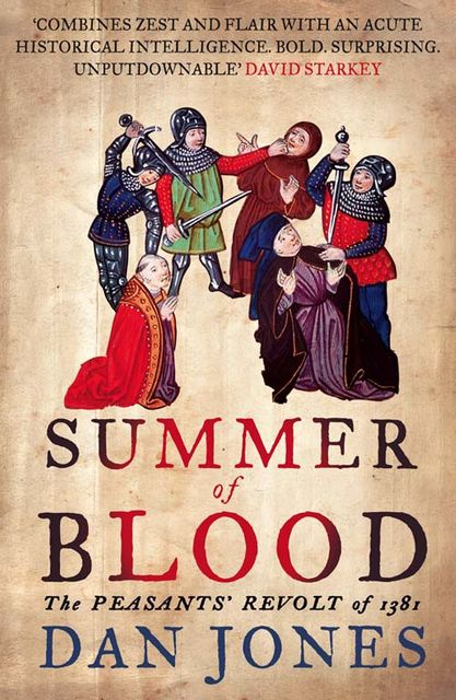 Summer of Blood: The Peasants' Revolt of 1381, Dan Jones