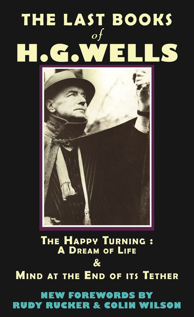 The Last Books of H.G. Wells, Colin Wilson, Herbert Wells, Rudy Rucker