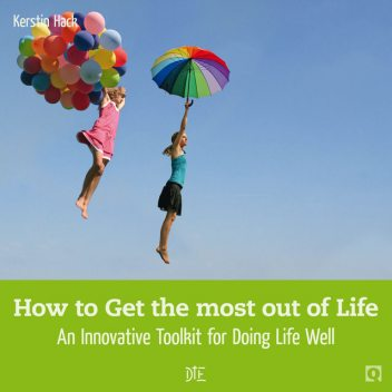 How to Get the most out of Life, Kerstin Hack
