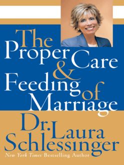 The Proper Care and Feeding of Marriage, Laura Schlessinger