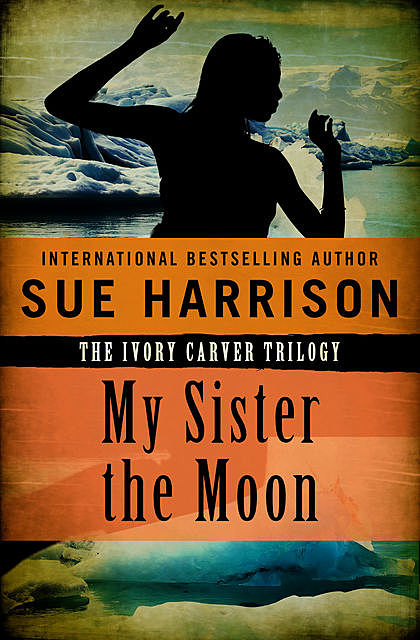 My Sister the Moon, Sue Harrison