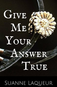 Give Me Your Answer True, Suanne Laqueur
