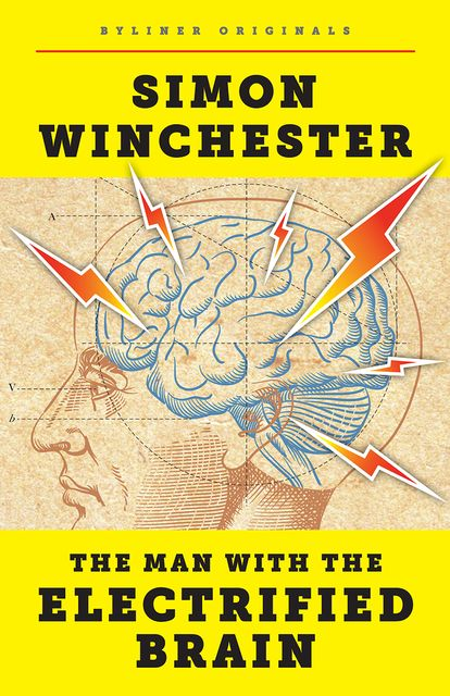 The Man with the Electrified Brain, Simon Winchester
