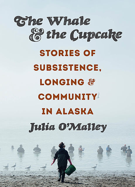 The Whale and the Cupcake, Julia O'Malley