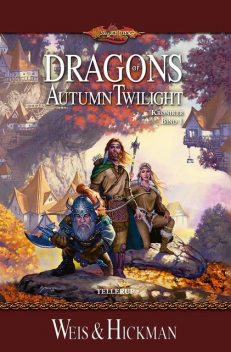DragonLance Krøniker #1: Dragons of Autumn Twilight, Margaret Weis, Tracy Hickman