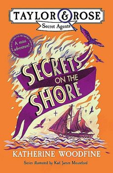 Secrets on the Shore (Taylor and Rose mini adventure), Katherine Woodfine