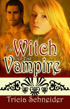 The Witch and the Vampire, Tricia Schneider