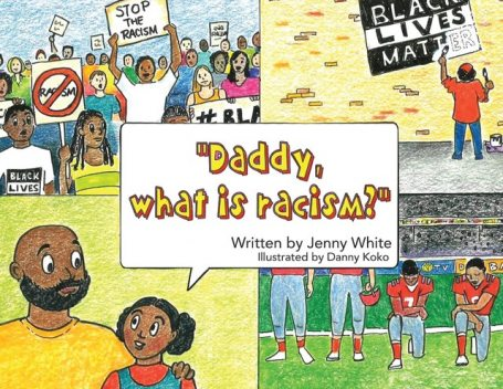 Daddy, What is Racism, Jenny White