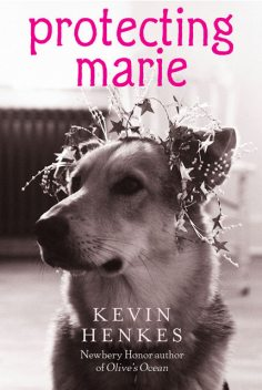 Protecting Marie, Kevin Henkes
