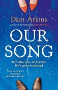 Our Song, Dani Atkins