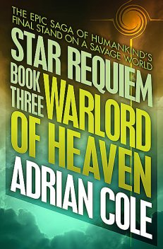 Warlord of Heaven, Adrian Cole