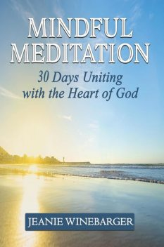 Mindful Meditation, Jeanie Winebarger