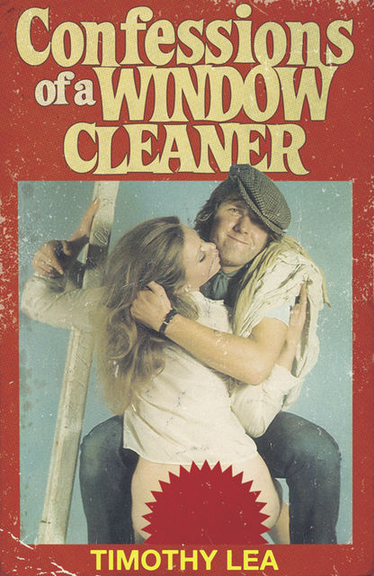 Confessions of a Window Cleaner (Confessions, Book 1), Timothy Lea
