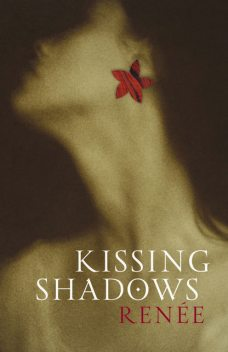 Kissing Shadows, Renee