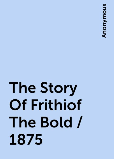 The Story Of Frithiof The Bold / 1875,