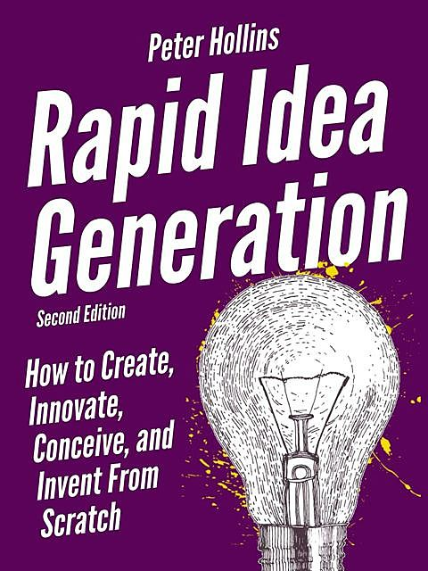 Rapid Idea Generation, Peter Hollins