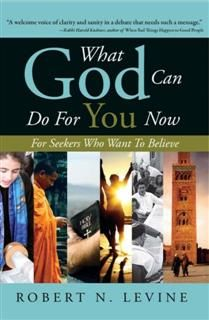 What God Can Do for You Now, Robert Levine