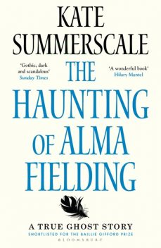 The Haunting of Alma Fielding, Kate Summerscale