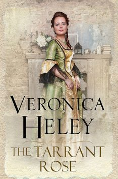 The Tarrant Rose, Veronica Heley