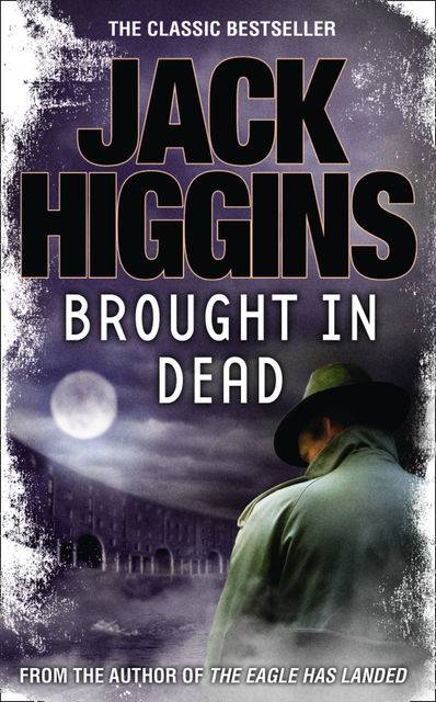 Brought in Dead, Jack Higgins