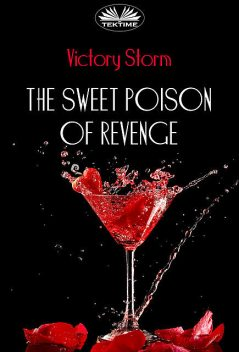 The Sweet Poison Of Revenge, Victory Storm