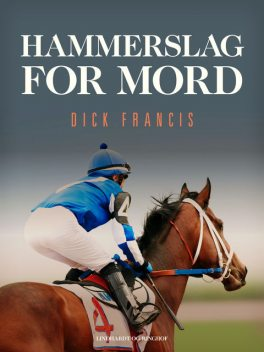 Hammerslag for mord, Dick Francis