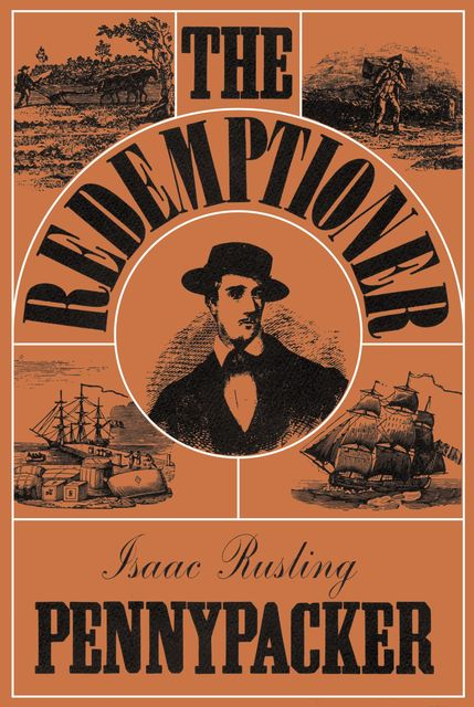 The Redemptioner, Isaac Rusling Pennypacker