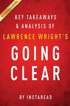 Going Clear by Lawrence Wright   Key Takeaways & Analysis, Instaread