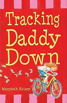 Tracking Daddy Down, Marybeth Kelsey
