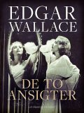De to ansigter, Edgar Wallace