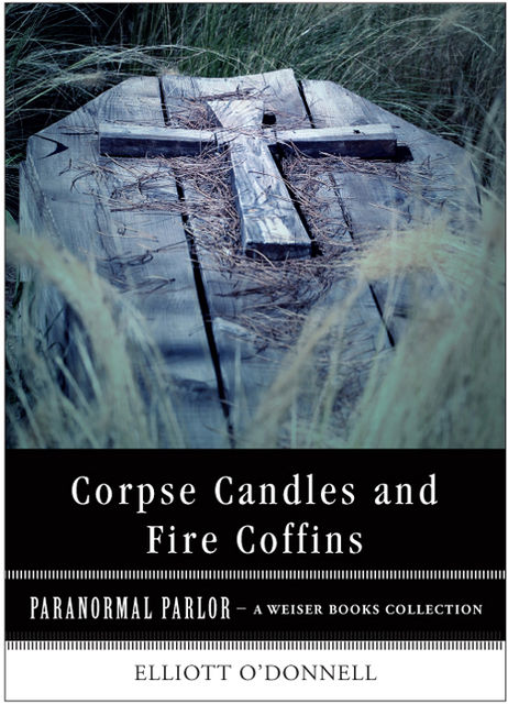 Corpse Candles and Fire Coffins, Varla Ventura, Elliot O'Donnell