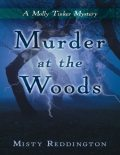 Murder at the Woods: A Molly Tinker Mystery, Misty Reddington