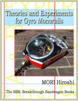 Theories and Experiments for Gyro Monorails, Hiroshi Mori