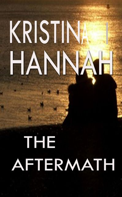 The Aftermath, Kristina I Hannah