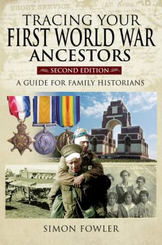 Tracing Your First World War Ancestors – Second Edition, Simon Fowler