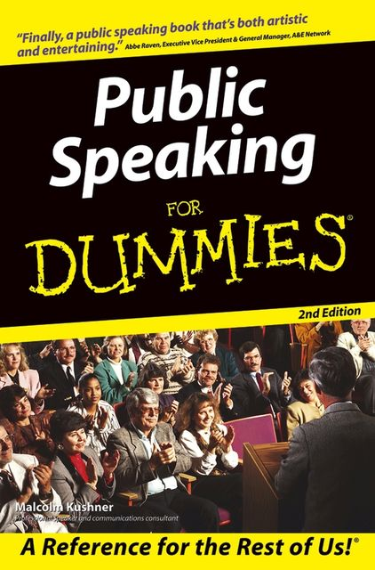 Public Speaking For Dummies, Malcolm Kushner