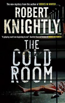 The Cold Room, Robert Knightly