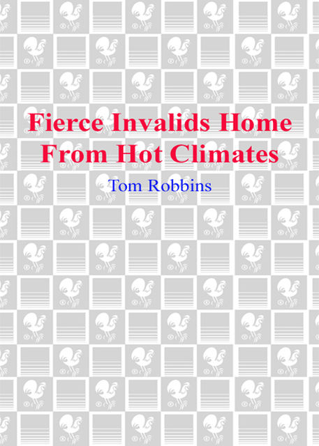 Fierce Invalids Home From Hot Climates, Tom Robbins